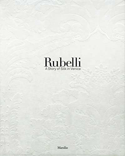 9788831708227: Rubelli: A Story of Silk in Venice