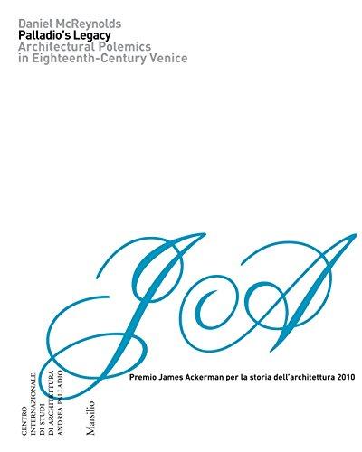 9788831709965: Palladio's Legacy. Architectural Polemics in Eighteenth-Century Venice. Ediz. illustrata