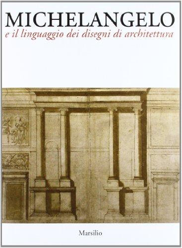 9788831712224: Michelangelo e il linguaggio dei disegni di architettura