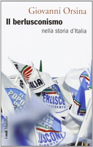 9788831712989: Il berlusconismo nella storia d'Italia