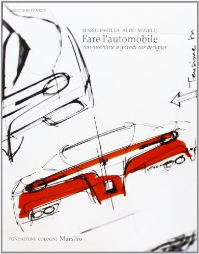 9788831714488: Fare l'automobile. Con interviste a grandi car designer
