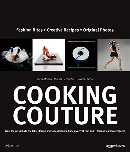 9788831715034: Cooking Couture: Fashion Is Served