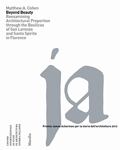 9788831716437: Beyond Beauty: Re-Examining Architectural Proportion Through the Basilica of San Lorenzo in Florence (Premio James Ackerman Per La Storia Dell'architettura)