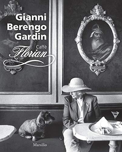 9788831716444: Gianni Berengo Gardin Caffe Florian