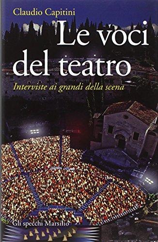 Le voci del teatro. Interviste ai grandi: Claudio Capitini
