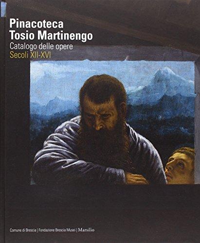 9788831719971: Pinacoteca Tosio Martinengo. Catalogo delle opere. Secoli XII-XVI