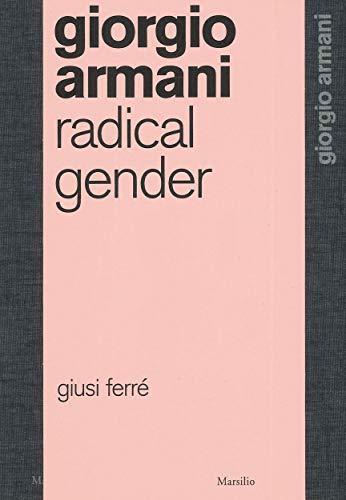 9788831720755: Giorgio Armani: Radical Gender