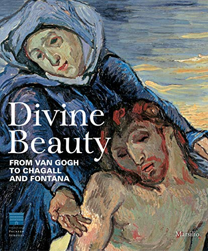 Divine Beauty: From Van Gogh to Chagall and Fontana (Hardcover): Lucia Mannini