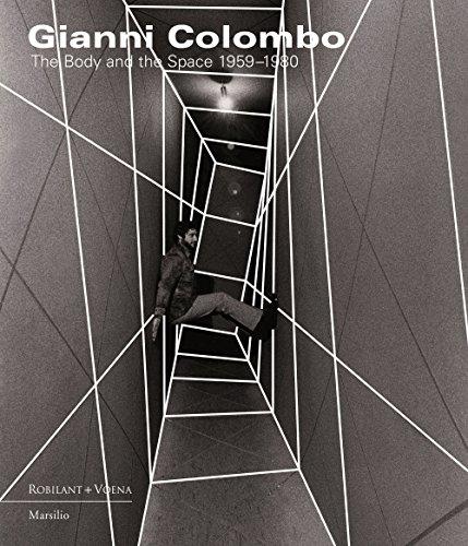 9788831723046: Gianni Colombo. The body and the space. Catalogo della mostra (Londra, 2 ottobre-20 novembre 2015). Ediz. a colori (Cataloghi)