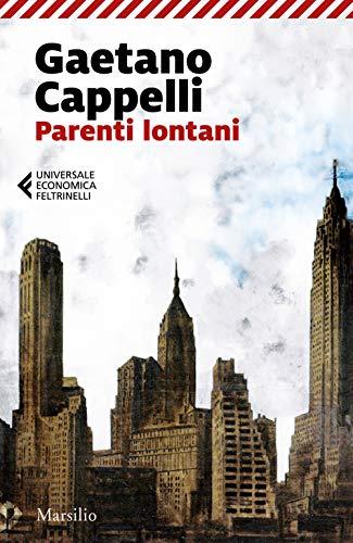 Parenti lontani (Universale economica Feltrinelli) - Cappelli, Gaetano