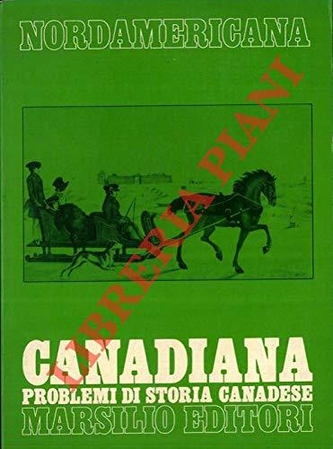 Canadiana. Problemi di storia canadese.: Atti del Convegno: