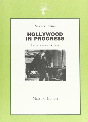 Hollywood in progress. Itinerari, cinema, televisione.: Mostra Internaz.Nuovo Cinema: