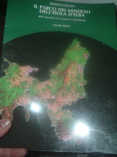 Il Parco dei Minerali dell'Isola d'Elba. Progetto urbanistico e di fattibilità del...