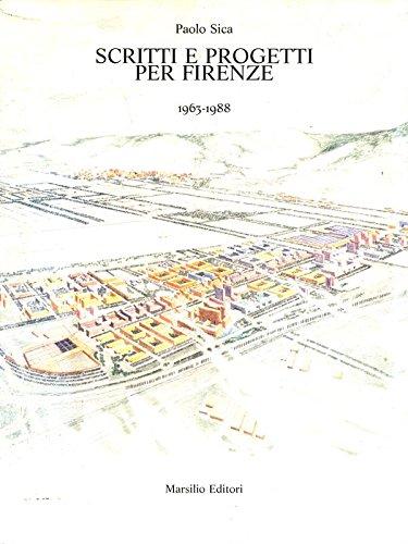 Scritti e Progetti per Firenze 1963-1988.: Sica,Paolo.