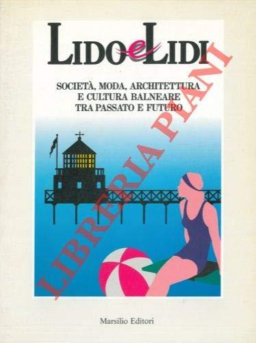 Lido E Lidi: Societa, Moda, Architettura E: Triani, Giorgio