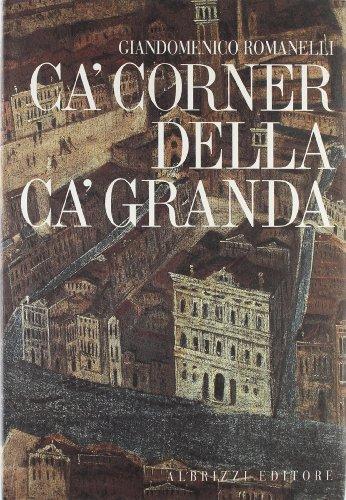Ca' Corner della Ca' Granda. Architettura e committenza nella Venezia del Cinquecento.: ...