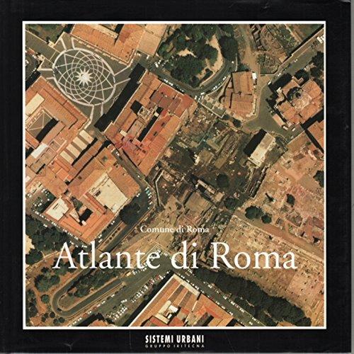 9788831754590: Atlante di Roma. La forma del centro storico in scala 1:1000 nel fotopiano e nella carta numerica (at head of title: Comune di Roma)