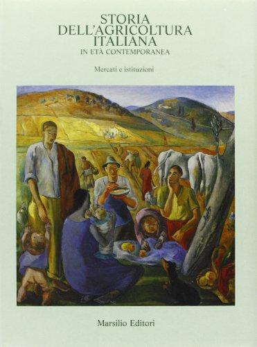 Storia dell'agricoltura italiana in età contemporanea. Vol.III:Mercati e istituzioni.: ...
