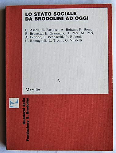Lo Stato sociale da Brodolini ad oggi.: Ascoli,U. Bartocci,E. Boitani,A.