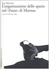 L'organizzazione dello spazio nel «Faust» di Murnau (9788831756099) by Rohmer, Eric