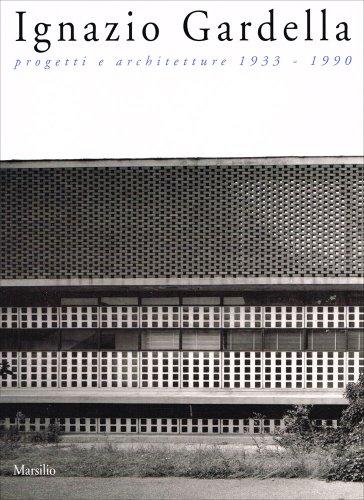 9788831756396: Ignazio Gardella. Progetti e architetture (1933-1990)