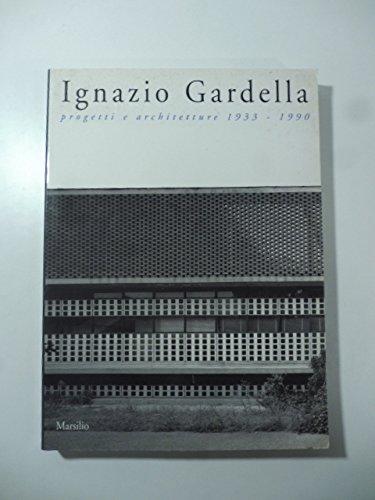 Ignazio Gardella: Progetti e architetture 1933-1990. [Ausstellungskatalog]: Buzzi Ceriani, Franco