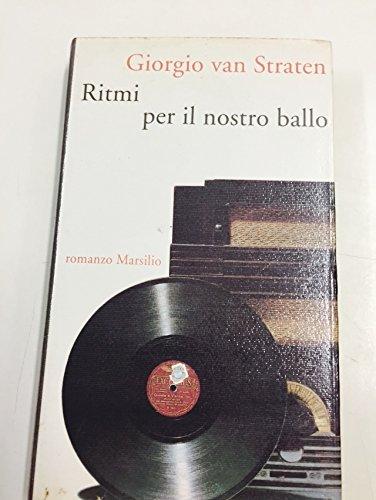 Ritmi per il nostro ballo.: Van Straten,Giorgio.