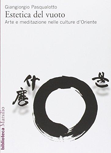 9788831757058: Estetica del vuoto: Arte e meditazione nelle culture d'Oriente (Il corpo e l'anima) (Italian Edition)