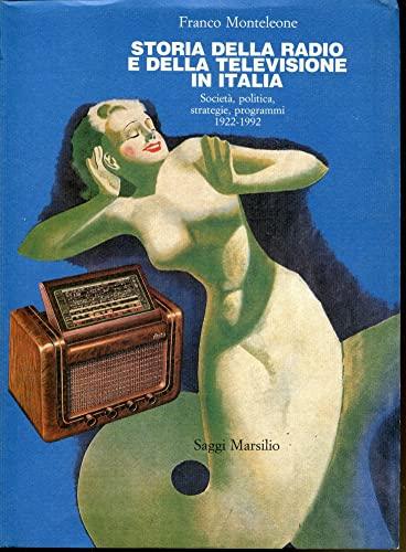 Storia della radio e della televisione in Italia: Societa, politica, strategie, programmi, 1922-...