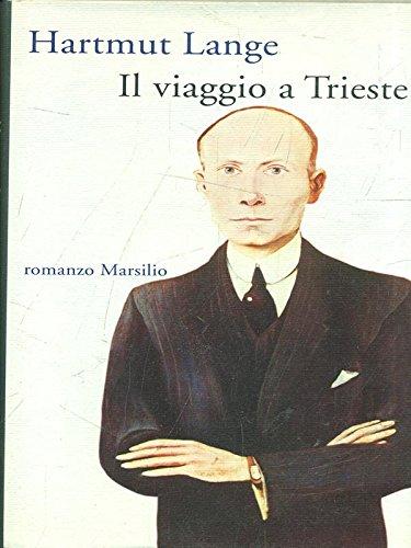 Il Viaggio a Trieste: Hartmut Lange