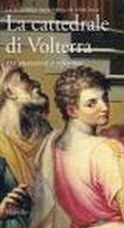 La Cattedrale di Volterra tra maniera e riforma.: La Maniera Moderna in Toscana.