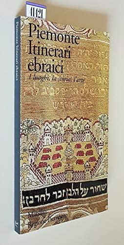 9788831760683: Piemonte. Itinerari ebraici. I luoghi, la storia, l'arte
