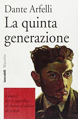 La quinta generazione: Dante Arfelli