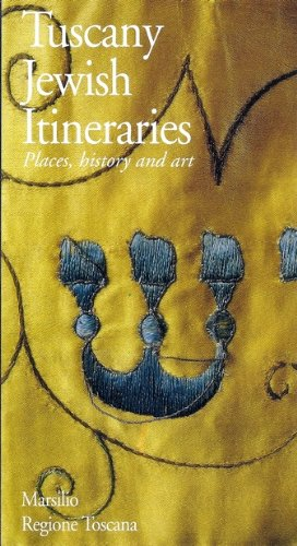 Tuscany: Jewish Itineraries: Places, History, and Art: Bemporad, Dora Liscia