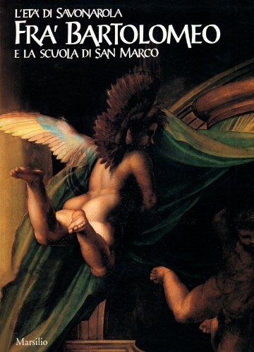 L'eta di Savonarola: fra Bartolomeo e la scuola di San Marco (Italian Edition) (8831764136) by Giovanna Damiani; Magnolia Scudieri; Museo di San Marco; Palazzo Pitti; Serena Padovani