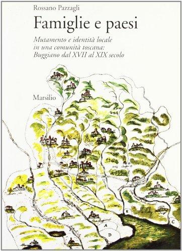 Famiglie e paesi. Mutamento e identità locale in una comunità toscana: Buggiano dal ...