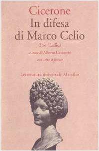 9788831764834: In difesa di Marco Celio (Pro Caelio)