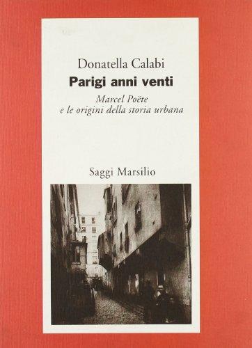 9788831767293: Parigi anni Venti. Marcel Poëte e le origini della storia urbana