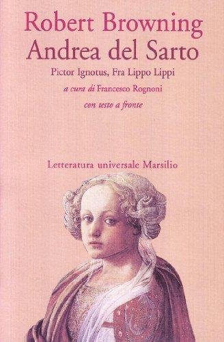 Andrea del Sarto. Pictor Ignotus, Fra Filippo Lippi.: Browning,Robert.