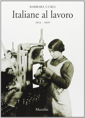 9788831769389: Italiane al lavoro (1914-1920)