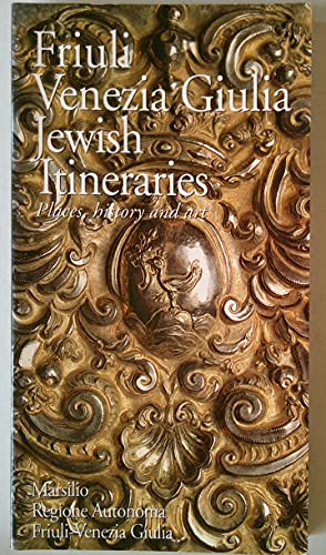 Friuli Venezia Giulia: Jewish Itineraries Places, History: Cusin, Silvio G.;Ioly