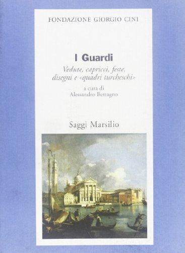 9788831771719: I Guardi: Vedute, Capricci, Feste, Disegni E Quadri Turcheschi
