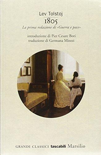 1805. La prima redazione di «Guerra e pace»: Tolstoj, Lev