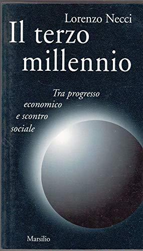 Il terzo millennio. Tra progresso economico e scontro sociale.: Necci,Lorenzo.