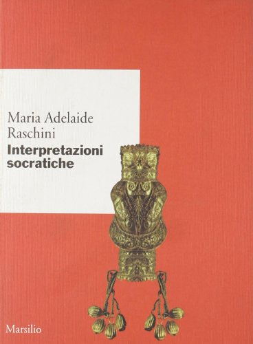 9788831775489: Interpretazioni socratiche (Scritti di Maria Adelaide Raschini) (Italian Edition)