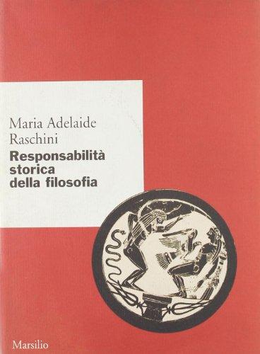 Responsabilità storica della filosofia.: Raschini,Maria Adelaide.