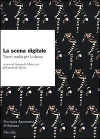 La scena digitale. Nuovi media per la danza