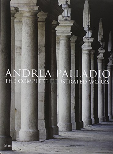 9788831778794: Andrea Palladio. The complete illustrated works. Ediz. inglese