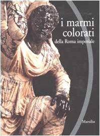 9788831781176: I marmi colorati della Roma imperiale