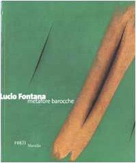 9788831781688: Lucio Fontana. Metafore barocche